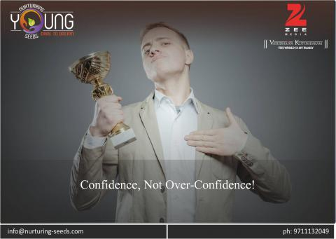 Confidence, Not Over-Confidence